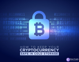 Easy Crypto how to keep your crypto in cold storage blog preview image with easy crypto logo